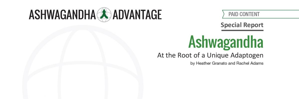 Report: Ashwagandha- At the Root of a Unique Adaptogen