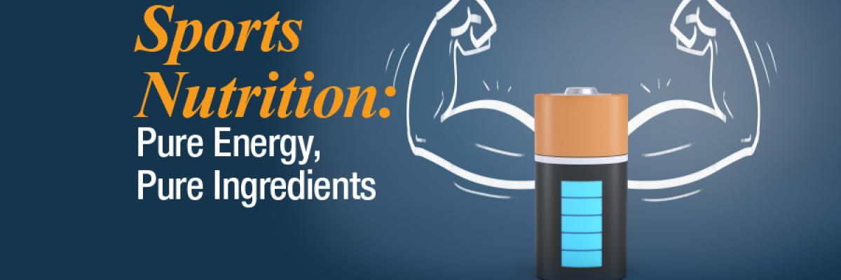 Sports Nutrition: Pure Energy, Pure Ingredients