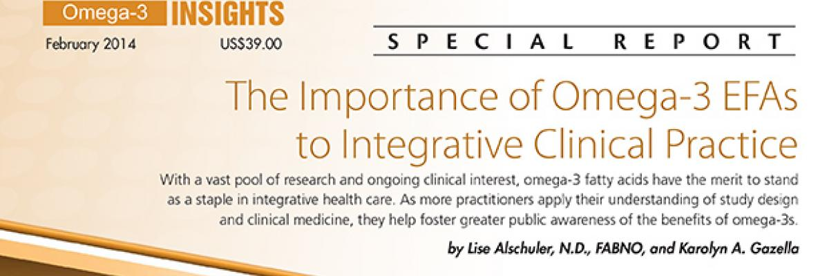 Report: The Importance of Omega-3 EFAs to Integrative Clinical Practice