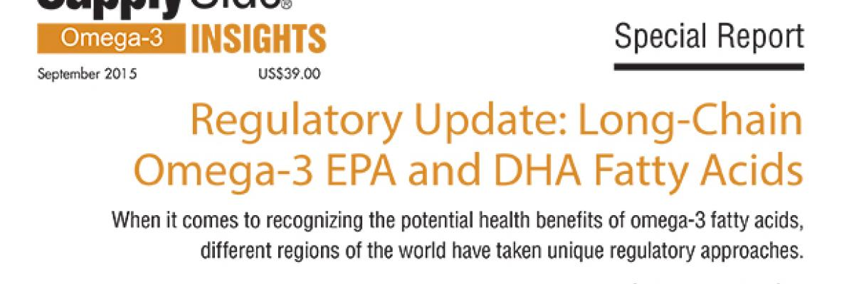 Report: Regulatory Update, Long-Chain Omega-3 EPA and DHA Fatty Acids