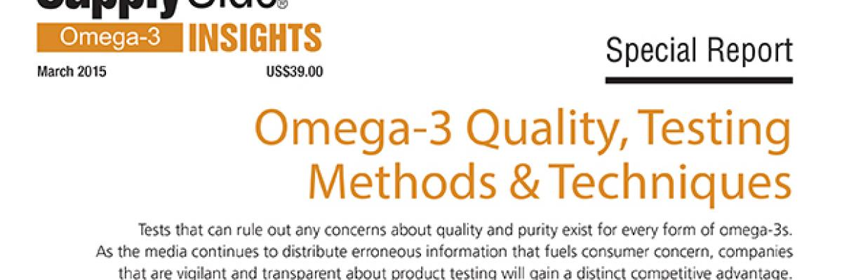 Report: Omega-3 Quality, Testing Methods & Techniques