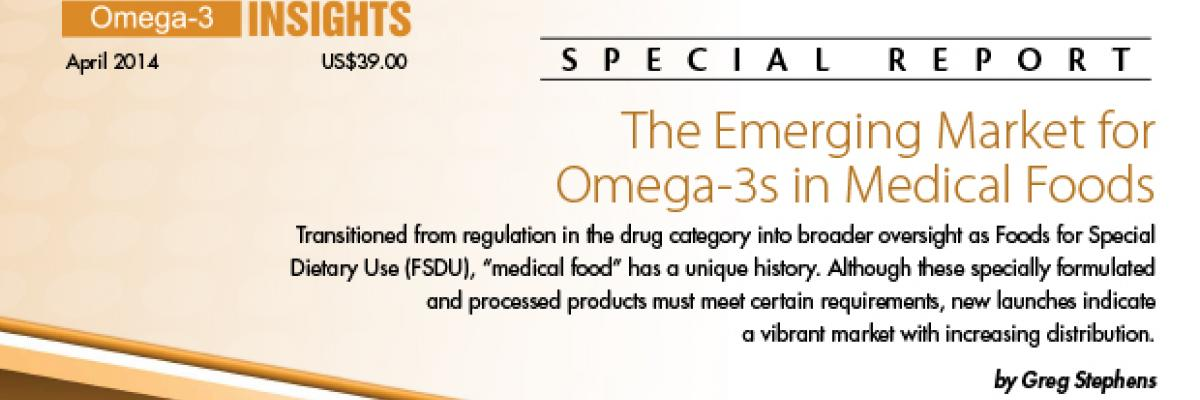 Report: The Emerging Market for Omega-3s in Medical Foods