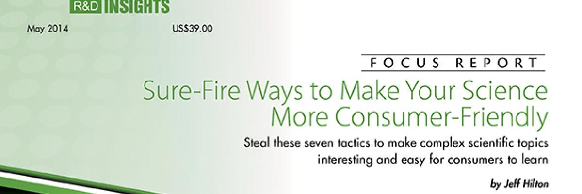 Focus Report: Sure-Fire Ways to Make Your Science More Consumer-Friendly
